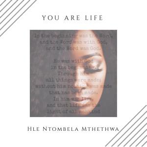 Album You Are Life from Hle Ntombela-Mthethwa