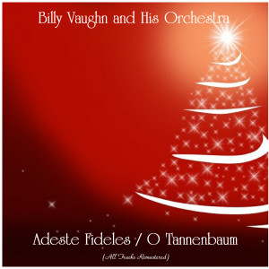 Album Adeste Fideles / O Tannenbaum (All Tracks Remastered) from Billy Vaughn And His Orchestra