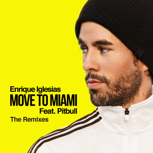 收聽Enrique Iglesias的MOVE TO MIAMI (Cineplexx Remix)歌詞歌曲