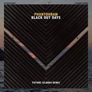 Album Black Out Days (Future Islands Remix (Slowed)) from Phantogram