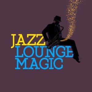 Album Jazz Lounge Magic from Smooth Jazz Lounge