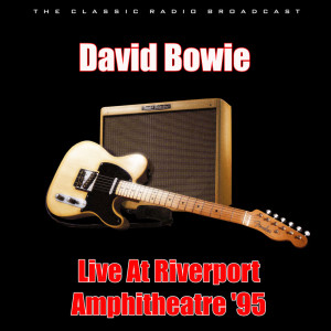 Album Live At Riverport Amphitheatre '95 from David Bowie