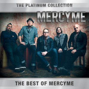MercyME的專輯The Platinum Collection