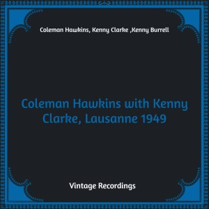 Album Coleman Hawkins with Kenny Clarke, Lausanne 1949 (Hq Remastered) from Coleman Hawkins
