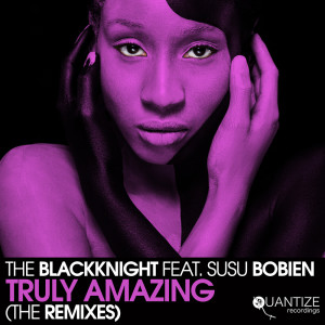 Album Truly Amazing (The Remixes) from The BlackKnight