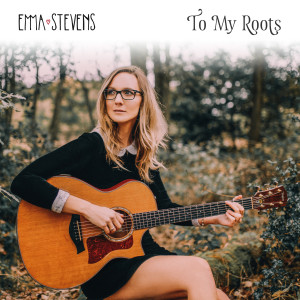 Emma Stevens的專輯To My Roots
