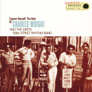 Album Express Yourself: The Best Of Charles Wright And The Watts 103rd Street Rhythm Band from Charles Wright&The Watts 103rd Street Rhythm Band