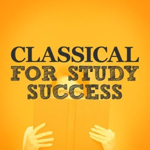 Classical Study Music的專輯Classical for Study Success