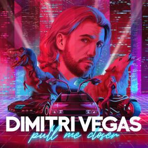Dimitri Vegas的專輯Pull Me Closer