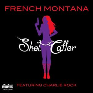 Shot Caller 2011 French Montana