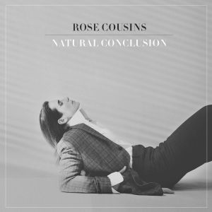 Album Natural Conclusion from Rose Cousins