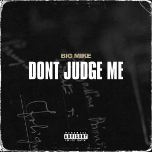 Album Don't Judge Me (Explicit) from Big Mike
