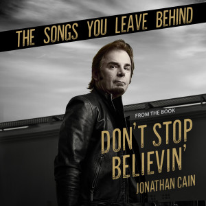 Album The Songs You Leave Behind (From the Book Don't Stop Believin') from Jonathan Cain