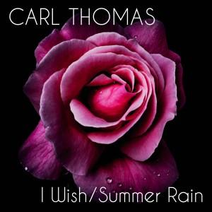 Album I Wish / Summer Rain (Re-Recorded) from Carl Thomas