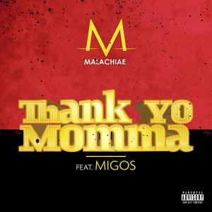 Listen to Thank Yo Momma song with lyrics from Malachiae