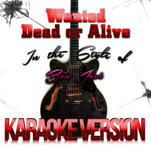 Karaoke - Ameritz的專輯Wanted Dead or Alive (In the Style of Bon Jovi) [Karaoke Version] - Single