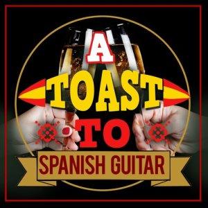 Album A Toast to Spanish Guitar from Spanish Restaurant Music Academy