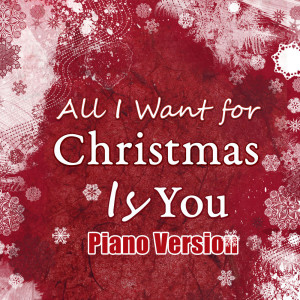 Canzoni di Natale的專輯All I Want for Christmas is You (Piano Version)