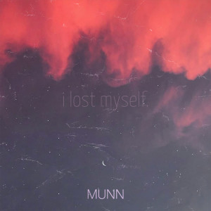 Listen to I Lost Myself song with lyrics from Munn