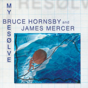 Album My Resolve from Bruce Hornsby