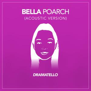 Bella Poarch (Acoustic Version) dari Dramatello