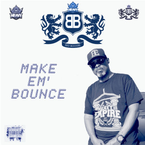 Album Make em' Bounce from Big Boogie