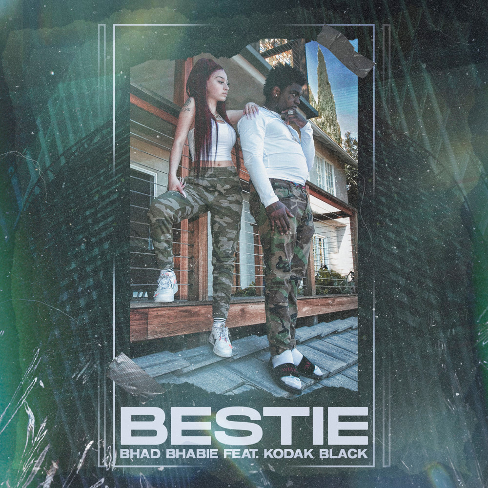 Bestie (feat. Kodak Black) 2019 Bhad Bhabie; Kodak Black