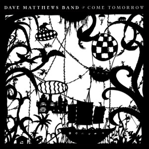 Album Come Tomorrow from Dave Matthews Band