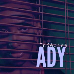 Indécise dari Ady