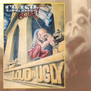 Album Loud 'N' Ugly from Crash Alley