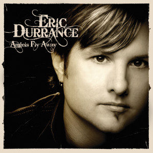 Angels Fly Away 2008 Eric Durrance