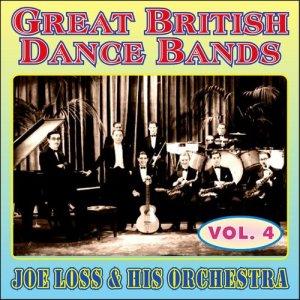 Album Greats British Dance Bands - Vol. 4 - Joe Loss & His Orchestra from Joe Loss & His Orchestra