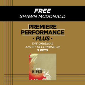 Album Premiere Performance Plus: Free from Shawn McDonald