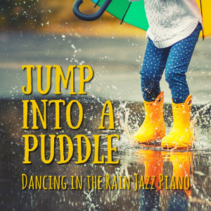 Smooth Lounge Piano的專輯Jump into a Puddle - Dancing in the Rain Jazz Piano