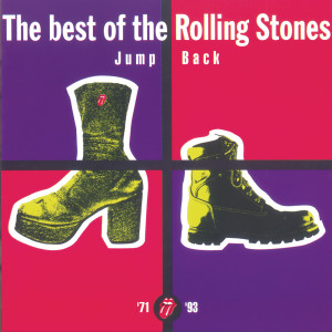 Jump Back - The Best Of The Rolling Stones, '71 - '93 2009 The Rolling Stones