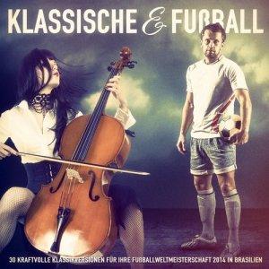 Album Klassische Musik & Fußball: 30 kraftvolle Klassikversionen für Ihre Fußballweltmeisterschaft 2014 in Brasilien from Klassische Musik