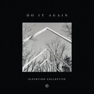 Album Do It Again (Gospel Radio Edit) from Elevation Collective
