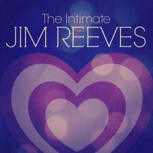Jim Reeves的專輯The Intimate Jim Reeves