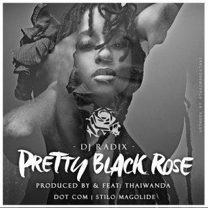 Listen to Pretty Black Rose song with lyrics from DJ Radix
