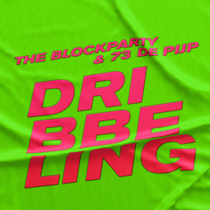 Album Dribbeling (Explicit) from The Blockparty