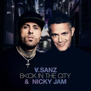 Back In The City 2019 Alejandro Sanz; Nicky Jam