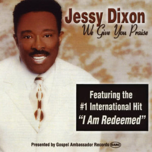 Album We Give You Praise from Jessy Dixon