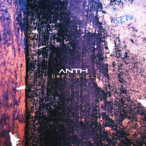Album I Need a Girl from Anth