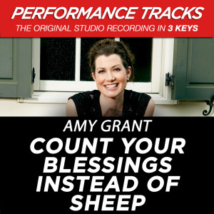 Count Your Blessings Instead of Sheep (Performance Tracks) - EP 2009 Amy Grant