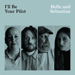 Belle & Sebastian的專輯I'll Be Your Pilot