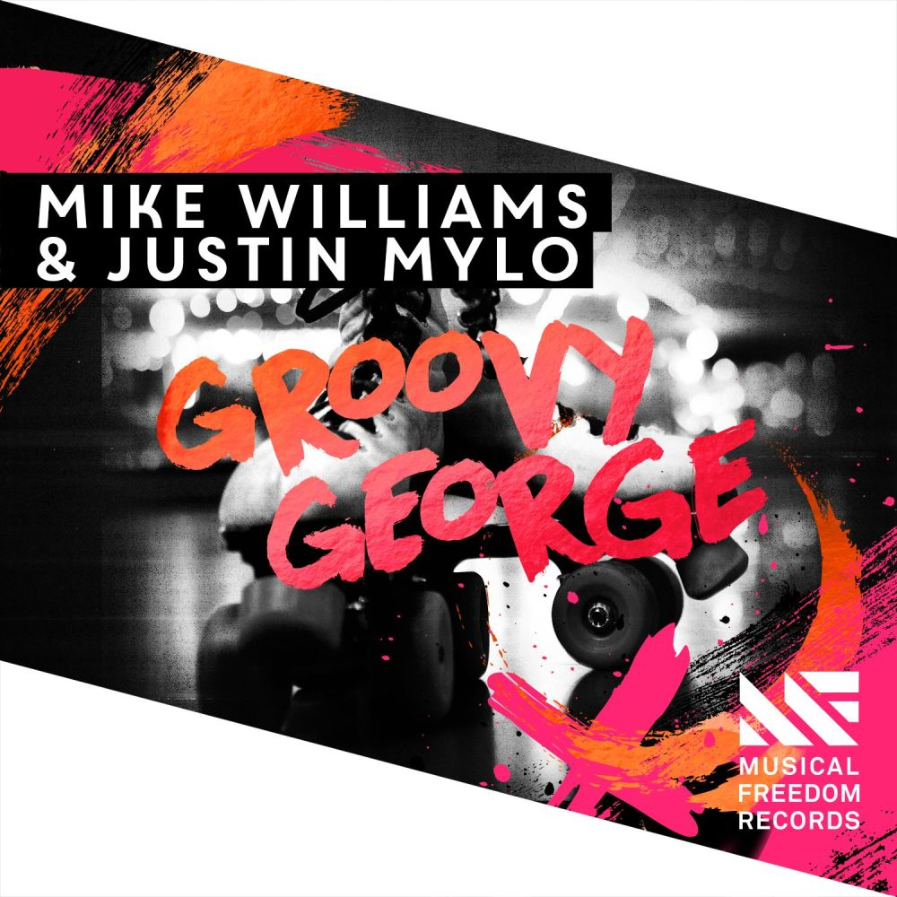 Groovy George (Extended Mix) 2016 Mike Williams; Justin Mylo