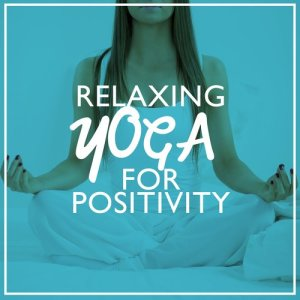 Relaxing Yoga Music的專輯Relaxing Yoga for Positivity