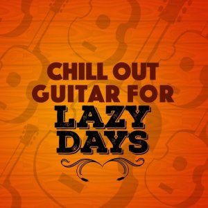 Album Chill out Guitar for Lazy Days from Guitar Chill Out