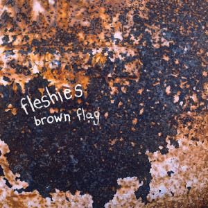 Album Brown Flag from Fleshies