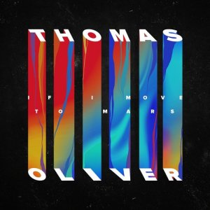 Listen to If I Move to Mars song with lyrics from Thomas Oliver